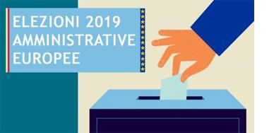 ELEZIONI AMMINISTRATIVE E EUROPEE 2019